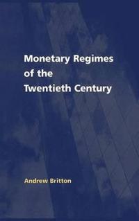 Monetary Regimes of the Twentieth Century