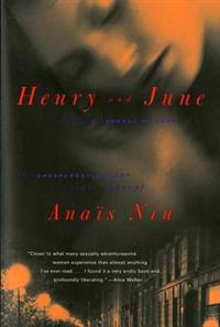 Henry and June: From a Journal of Love: The Unexpurgated Diary (1931-1932) of Anais Nin