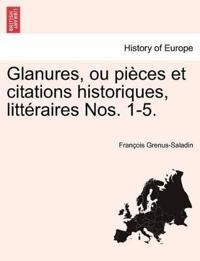 Glanures, Ou Pieces Et Citations Historiques, Litteraires Nos. 1-5.