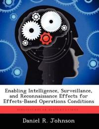 Enabling Intelligence, Surveillance, and Reconnaissance Effects for Effects-Based Operations Conditions