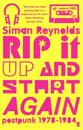 Rip it up and start again - postpunk 1978-1984