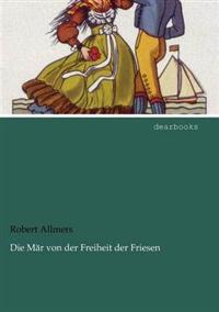 Die M R Von Der Freiheit Der Friesen