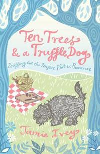 Ten trees and a truffle dog - sniffing out the perfect plot in provence