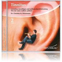 Tinnitus.Verstehen, bewältigen und auflösen durch Retraining.Wie der Lärm endlich aufhört!