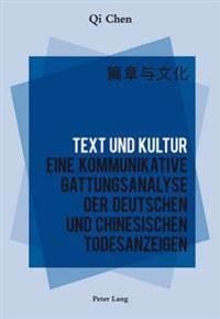 Text Und Kultur: Eine Kommunikative Gattungsanalyse Der Deutschen Und Chinesischen Todesanzeigen