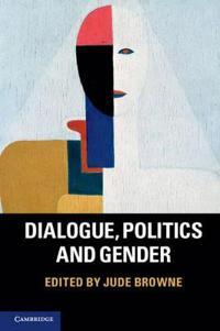 Dialogue, Politics and Gender