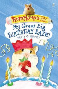 Humphrey's Tiny Tales 4: My Great Big Birthday Bash!