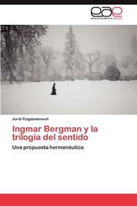 Ingmar Bergman y La Trilogia del Sentido