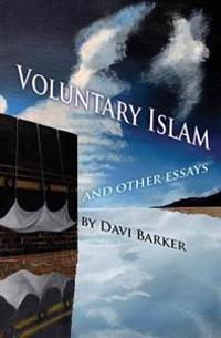 Voluntary Islam: And Other Essays