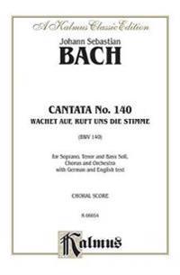 Cantata No. 140 -- Wachet Auf, Ruft Uns Die Stimme: Satb with Stb Soli