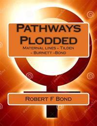 Pathways Plodded: Maternal Lines - Tilden - Burnett -Bond