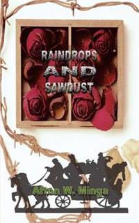 Raindrops and Sawdust