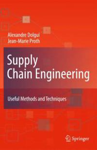 Supply Chain Engineering: Useful Methods and Techniques