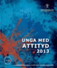 Unga med attityd : Ungdomsstyrelsens attityd- och värderingsstudie 2013