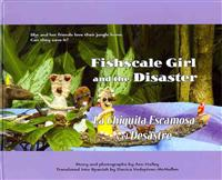 Fishscale Girl and the Disaster/ La Chiquita Escamosa y el Desastre