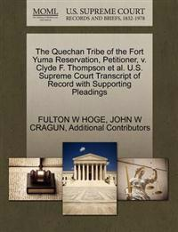 The Quechan Tribe of the Fort Yuma Reservation, Petitioner, V. Clyde F. Thompson et al. U.S. Supreme Court Transcript of Record with Supporting Pleadings