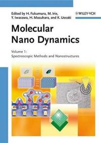 Molecular Nano Dynamics, 2 Volume Set: Vol. I: Spectroscopic Methods and Nanostructures / Vol. II: Active Surfaces, Single Crystals and Single Biocell