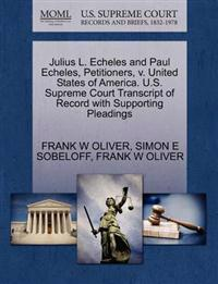 Julius L. Echeles and Paul Echeles, Petitioners, V. United States of America. U.S. Supreme Court Transcript of Record with Supporting Pleadings