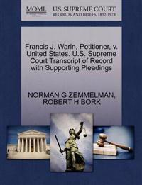 Francis J. Warin, Petitioner, V. United States. U.S. Supreme Court Transcript of Record with Supporting Pleadings