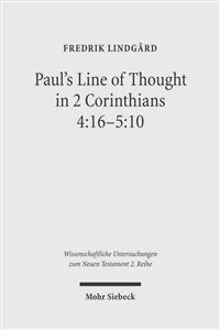 Paul's Line of Thought in 2 Corinthians 4:16-5:10