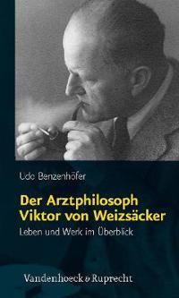 Der Arztphilosoph Viktor Von Weizsacker