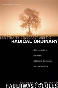 Christianity, Democracy, and the Radical Ordinary