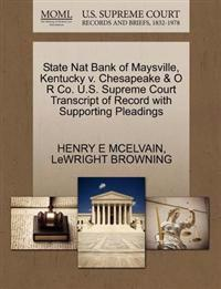 State Nat Bank of Maysville, Kentucky V. Chesapeake & O R Co. U.S. Supreme Court Transcript of Record with Supporting Pleadings
