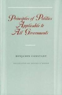 Principles of Politics Applicable to All Governments