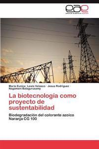 La Biotecnologia Como Proyecto de Sustentabilidad