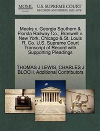 Meeks V. Georgia Southern & Florida Railway Co.; Braswell V. New York, Chicago & St. Louis R. Co. U.S. Supreme Court Transcript of Record with Supporting Pleadings