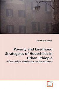 Poverty and Livelihood Strategeies of Househilds in Urban Ethiopia