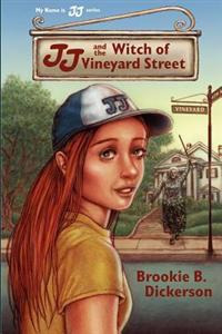 My Name Is Jj: Jj and the Witch of Vineyard Street