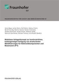 Modulares Anlagenkonzept zur kontinuierlichen, kostengünstigen Fertigung von strukturierten Metallisierungen für Elektronikkomponenten und Biosensoren (P3T)