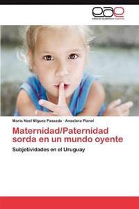 Maternidad/Paternidad Sorda En Un Mundo Oyente