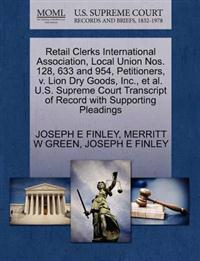 Retail Clerks International Association, Local Union Nos. 128, 633 and 954, Petitioners, V. Lion Dry Goods, Inc., et al. U.S. Supreme Court Transcript of Record with Supporting Pleadings