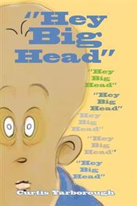Hey Big Head