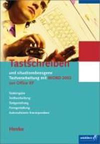 Tastschreiben und situationsbezogene Textverarbeitung mit WORD 2002 aus Office XP