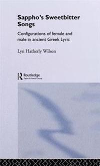 Sappho's Sweetbitter Songs
