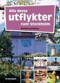 Alla dessa utflykter runt Stockholm