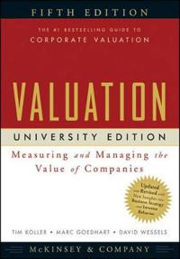 Valuation: Measuring and Managing the Value of Companies, University Editio