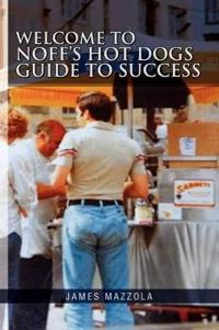 Welcome to Noff's Hot Dogs Guide to Success