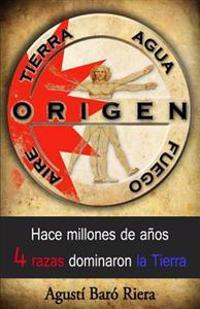 Origen (Tierra Agua Aire Fuego): Hace Millones de Anos 4 Razas Dominaron La Tierra