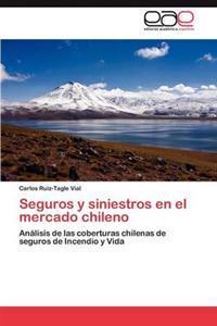 Seguros y Siniestros En El Mercado Chileno