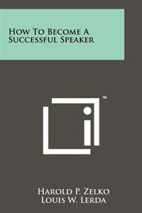 How to Become a Successful Speaker