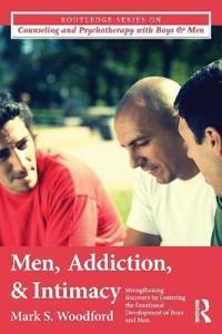 Men, Addiction, and Intimacy