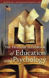 The Praeger Handbook of Education And Psychology