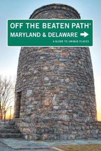 Off the Beaten Path Maryland and Delaware