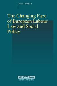 The Changing Face of European Labour Law and Social Policy