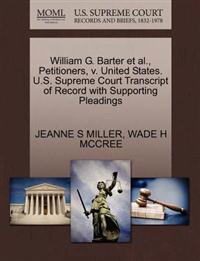 William G. Barter et al., Petitioners, V. United States. U.S. Supreme Court Transcript of Record with Supporting Pleadings