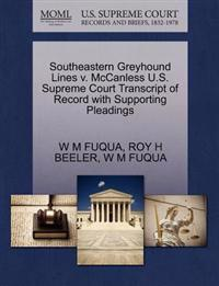 Southeastern Greyhound Lines V. McCanless U.S. Supreme Court Transcript of Record with Supporting Pleadings